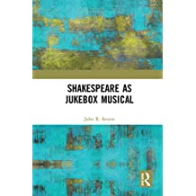 Shakespeare as Jukebox Musical (English Edition)