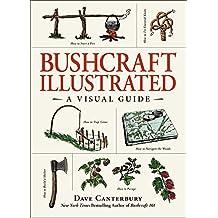 Bushcraft Illustrated: A Visual Guide (English Edition)