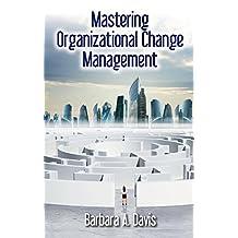 Mastering Organizational Change Management (English Edition)