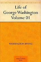 Life of George Washington ¿ Volume 01 (English Edition)
