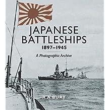 Japanese Battleships, 1897-1945: A Photographic Archive (English Edition)