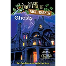Ghosts: A Nonfiction Companion to Magic Tree House Merlin Mission #14: A Good Night for Ghosts (Magic Tree House (R) Fact Tracker Book 20) (English Edition)