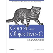 Cocoa and Objective-C: Up and Running: Foundations of Mac, iPhone, and iPad Programming (English Edition)