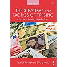The Strategy and Tactics of Pricing: A Guide to Growing More Profitably (English Edition)