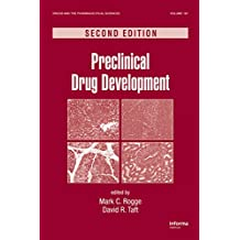 Preclinical Drug Development (Drugs and the Pharmaceutical Sciences Book 187) (English Edition)