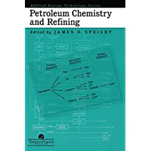 Petroleum Chemistry And Refining (Applied Energy Technology Series) (English Edition)