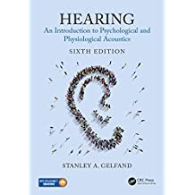 Hearing: An Introduction to Psychological and Physiological Acoustics, Sixth Edition (English Edition)