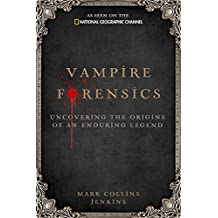 Vampire Forensics: Uncovering the Origins of an Enduring Legend (English Edition)