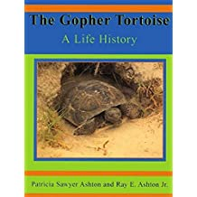 The Gopher Tortoise: A Life Story (Life History Series) (English Edition)