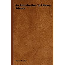 An Introduction to Library Science (English Edition)