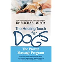 Healing Touch for Dogs: The Proven Massage Program (English Edition)