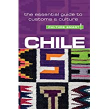 Chile - Culture Smart!: The Essential Guide to Customs & Culture (English Edition)