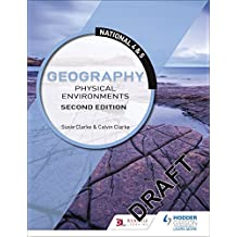 National 4 & 5 Geography: Physical Environments: Second Edition (English Edition)