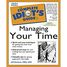 The Complete Idiot's Guide to Managing Your Time (English Edition)