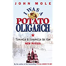 I Was a Potato Oligarch: Travels and Travails in the New Russia (English Edition)
