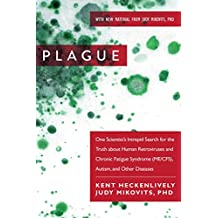 Plague: One Scientist's Intrepid Search for the Truth about Human Retroviruses and Chronic Fatigue Syndrome (ME/CFS), Autism, and Other Diseases (English Edition)