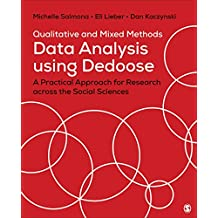Qualitative and Mixed Methods Data Analysis Using Dedoose: A Practical Approach for Research Across the Social Sciences (English Edition)
