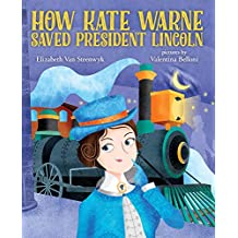 How Kate Warne Saved President Lincoln: The Story Behind the Nation's First Woman Detective (English Edition)