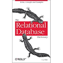 The Relational Database Dictionary: A Comprehensive Glossary of Relational Terms and Concepts, with Illustrative Examples (English Edition)