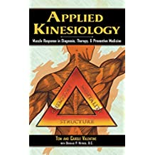 Applied Kinesiology: Muscle Response in Diagnosis, Therapy, and Preventive Medicine (Thorson's Inside Health Series) (English Edition)