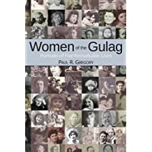 Women of the Gulag: Portraits of Five Remarkable Lives (Hoover Institution Press Publication Book 631) (English Edition)