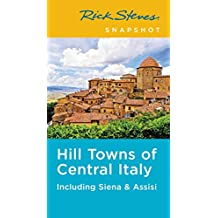Rick Steves Snapshot Hill Towns of Central Italy: Including Siena & Assisi (English Edition)