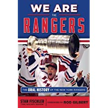 We Are the Rangers: The Oral History of the New York Rangers (English Edition)