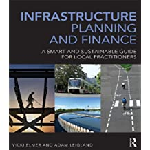 Infrastructure Planning and Finance: A Smart and Sustainable Guide (English Edition)