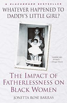 """Whatever Happened to Daddy's Little Girl?: The Impact of Fatherlessness on Black Women (English Edition)"",作者:[Barras, Jonetta Rose]"