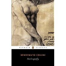 The Autobiography of Benvenuto Cellini (Penguin Classics) (English Edition)