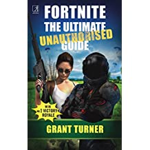 Fortnite: The Ultimate Unauthorised Guide (English Edition)