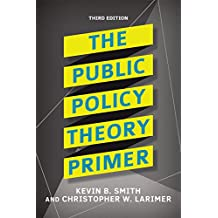 The Public Policy Theory Primer (English Edition)