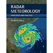 Radar Meteorology: Principles and Practice (English Edition)