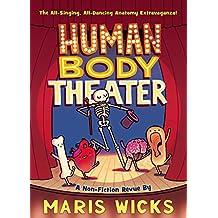 Human Body Theater: A Non-Fiction Revue (English Edition)