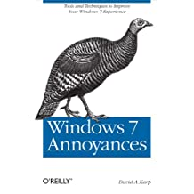 Windows 7 Annoyances: Tips, Secrets, and Solutions (English Edition)