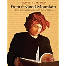From the Good Mountain: How Gutenberg Changed the World (English Edition)