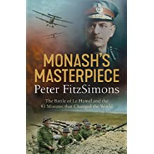 Monash's Masterpiece: The battle of Le Hamel and the 93 minutes that changed the world (English Edition)