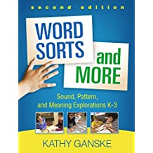 Word Sorts and More, Second Edition: Sound, Pattern, and Meaning Explorations K-3 (Solving Problems in the Teaching of Literacy) (English Edition)