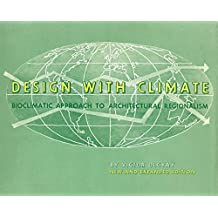 Design with Climate: Bioclimatic Approach to Architectural Regionalism - New and expanded Edition (English Edition)