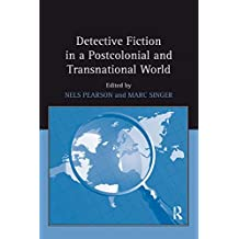 Detective Fiction in a Postcolonial and Transnational World (English Edition)