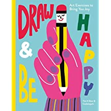 Draw & Be Happy: Art Exercises to Bring You Joy (English Edition)