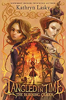 """Tangled in Time 2: The Burning Queen (English Edition)"",作者:[Kathryn Lasky]"
