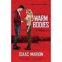 Warm Bodies: A Novel (The Warm Bodies Series Book 1) (English Edition)