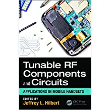 Tunable RF Components and Circuits: Applications in Mobile Handsets (Devices, Circuits, and Systems Book 51) (English Edition)