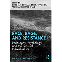 Race, Rage, and Resistance: Philosophy, Psychology, and the Perils of Individualism (Psychology and the Other) (English Edition)