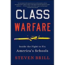 Class Warfare: Inside the Fight to Fix America's Schools (English Edition)