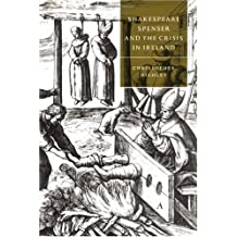 Shakespeare, Spenser, and the Crisis in Ireland (Cambridge Studies in Renaissance Literature and Culture) (English Edition)