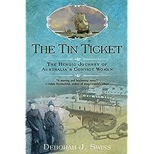 The Tin Ticket: The Heroic Journey of Australia's Convict Women (English Edition)