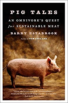 """Pig Tales: An Omnivore's Quest for Sustainable Meat (English Edition)"",作者:[Estabrook, Barry]"