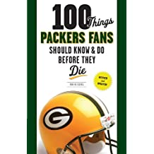100 Things Packers Fans Should Know & Do Before They Die (100 Things...Fans Should Know) (English Edition)